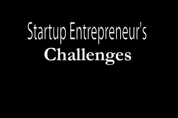 Startup Entrepreneur's Challenges
