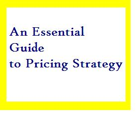 An Essential Guide to Pricing Strategy