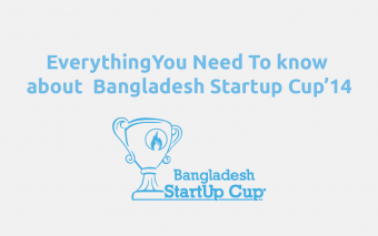 Everything You Need To Know About Bangladesh Startup Cup'14 [Infographic]