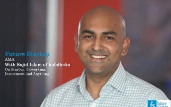 I am Sajid Islam, Founder & CEO of hubdhaka-a coworking space based in Dhaka, Ask Me Anything [AMA]