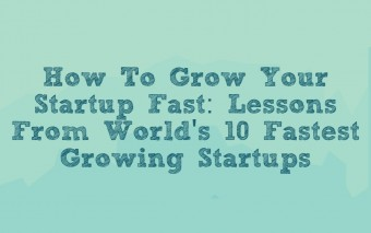 Growth Hacking: 10 Lessons From World's Fastest Growing Startups [infographic]