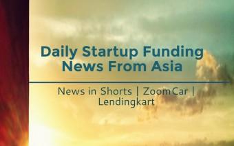 3 Indian Startups, News in Shorts, ZoomCar, Lendingkart, Have Raised New Funding