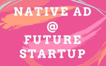 Introducing Native Ad At Future Startup