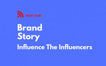 Introducing Brand Story: Influence The Influencers