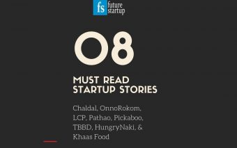 An Education In Building Startups In Bangladesh: Our 08 Must Read Startup Stories