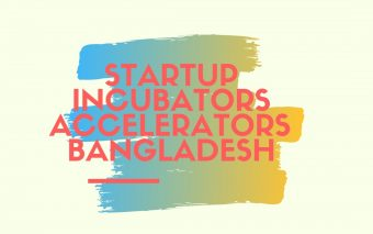 8+ Active Startup Incubator And Accelerator Programs In Bangladesh