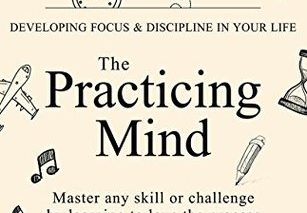 Bookworm #3: The Practicing Mind: Bringing Discipline and Focus into Your Life by Thomas M. Sterner