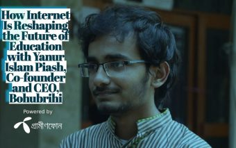 How Internet Is Reshaping the Future of Education: An Interview with Yanur Islam Piash, Co-founder and CEO, Bohubrihi
