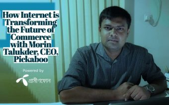 How Internet is Transforming the Future of Commerce with Morin Talukder, CEO, Pickaboo
