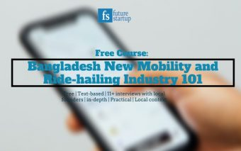Course: Bangladesh New Mobility and Ride-hailing Industry 101