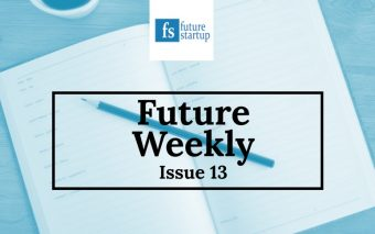 This is Week in Future Startup: Issue 13